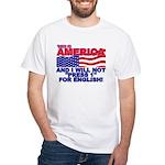 Will Not Press 1 White T-Shirt