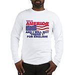 Will Not Press 1 Long Sleeve T-Shirt
