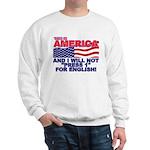 Will Not Press 1 Sweatshirt