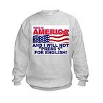 Will Not Press 1 Kids Sweatshirt