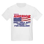 Will Not Press 1 Kids T-Shirt