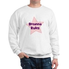 Breanna Rules Sweatshirt
