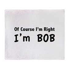 Of course I'm right. I'm Bob. Stadium Blanket