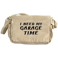 I Need My Garage Time Messenger Bag