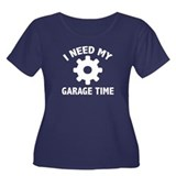 I Need My Garage Time Women's Plus Size Scoop Neck