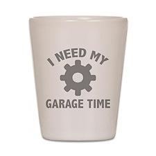 I Need My Garage Time Shot Glass