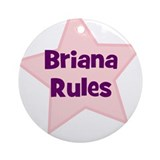 Briana Rules Ornament (Round)