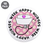 "HAPPY NURSES WEEK 3 3.5"" Button (10 pack)"