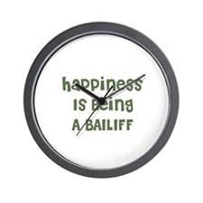 Happiness Is Being A BAILIFF Wall Clock
