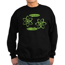 I lost and electron. Are you positive? Sweatshirt