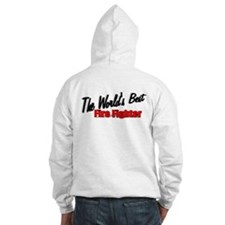 """The World's Best Fire Fighter"" Hoodie"