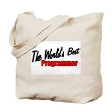 """The World's Best Programmer"" Tote Bag"
