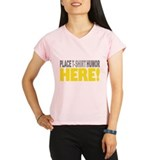 Place Humor Here Peformance Dry T-Shirt