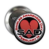"Singles Awareness Day T-Shirt 2.25"" Button (10 pac"