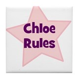 Chloe Rules Tile Coaster