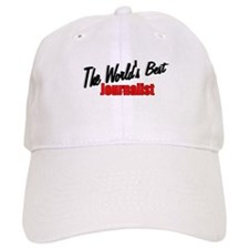 """The World's Best Journalist"" Baseball Cap"