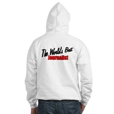"""The World's Best Journalist"" Hoodie"