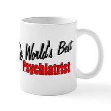 """The World's Best Psychiatrist"" Mug"