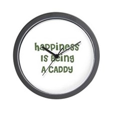 Happiness Is Being A CADDY Wall Clock