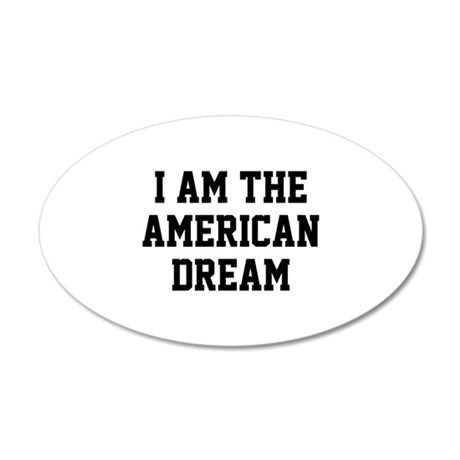 I Am The American Dream 38.5 x 24.5 Oval Wall Peel
