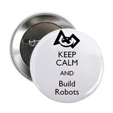 "Keep Calm and Build Robots 2.25"" Button (10 pack)"