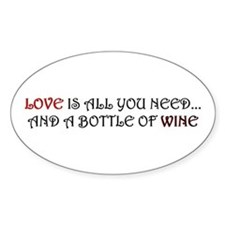 Love is all you need and a bottle of wine Decal