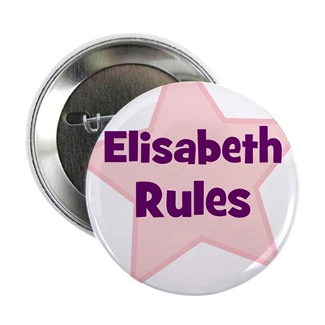 "Elisabeth Rules 2.25"" Button (10 pack)"