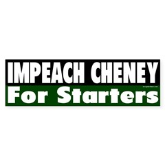Impeach Cheney (Bumper Sticker)