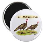 Wild Thanksgiving! Magnet