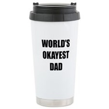 Worlds Okayest Dad Travel Mug