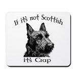NOT SCOTTISH IT'S CRAP #2 Mousepad