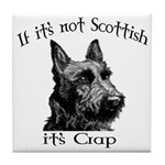 NOT SCOTTISH IT'S CRAP #2 Tile Coaster