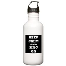 Keep Calm And Sing On (Black) Water Bottle