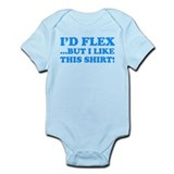 I'd Flex ...But I Like This Shirt! Infant Bodysuit