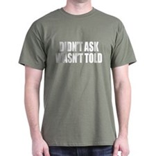 Didn't Ask, Wasn't Told T-Shirt (Negative)