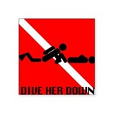 Dive Her Down Rectangle Sticker