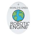 Worlds Greatest Robotics Engineer Ornament (Oval)