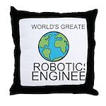 Worlds Greatest Robotics Engineer Throw Pillow