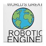 Worlds Greatest Robotics Engineer Tile Coaster