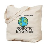 Worlds Greatest Robotics Engineer Tote Bag