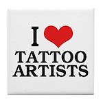 I Love Tattoo Artists Tile Coaster