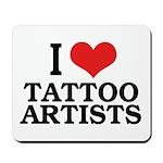 I Love Tattoo Artists Mousepad