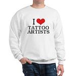 I Love Tattoo Artists Sweatshirt