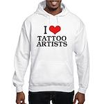 I Love Tattoo Artists Hooded Sweatshirt