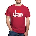 I Love Tattoo Artists Dark T-Shirt