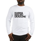 Karma has no deadline Long Sleeve T-Shirt