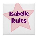 Isabelle Rules Tile Coaster