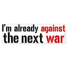 Against The Next War Bumper Bumper Sticker