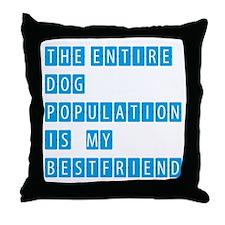 THE ENTIRE DOG POPULATION IS MY BESTFRIEND - BLUE