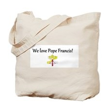 We love Pope Francis! Tote Bag
